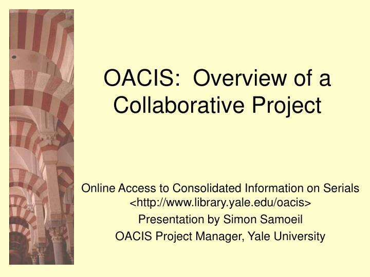 oacis overview of a collaborative project n.