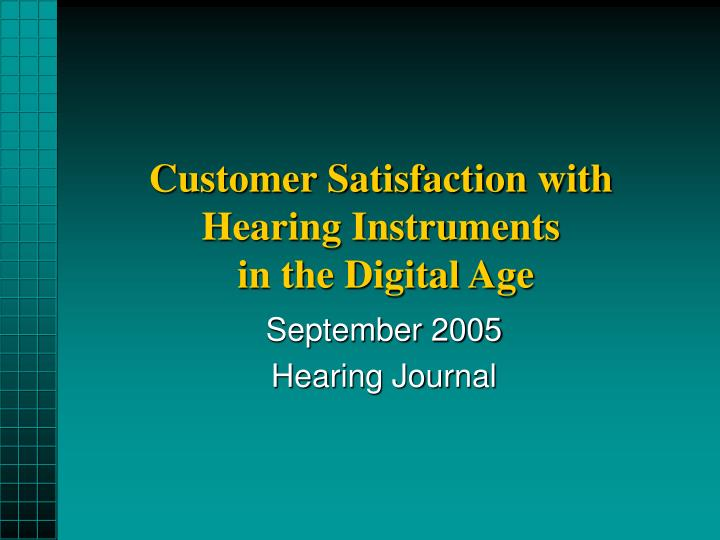 customer satisfaction with hearing instruments in the digital age n.