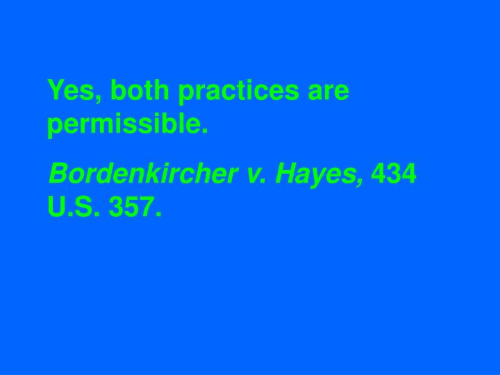 Yes, both practices are permissible.