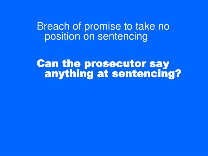 Breach of promise to take no position on sentencing