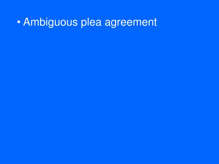 Ambiguous plea agreement