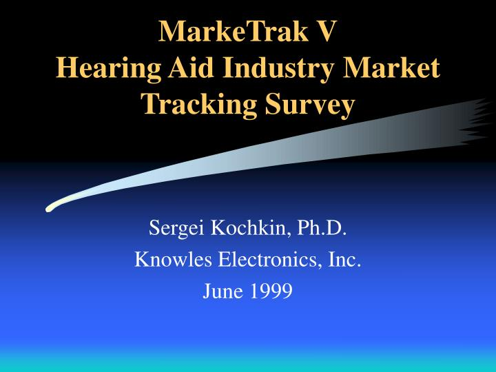 marketrak v hearing aid industry market tracking survey n.