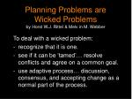 planning problems are wicked problems by horst w j rittel melv in m webber3