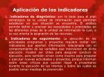 aplicaci n de los indicadores