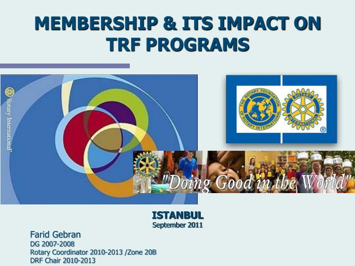 membership its impact on trf programs n.