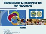 membership its impact on trf programs
