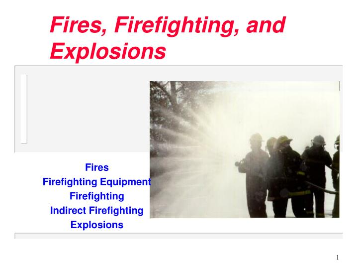 fires firefighting and explosions n.