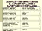 lista calificativelor acordate la inspec ia de validare a raportului de autoevaluare
