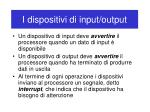 i dispositivi di input output4