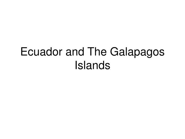 ecuador and the galapagos islands n.