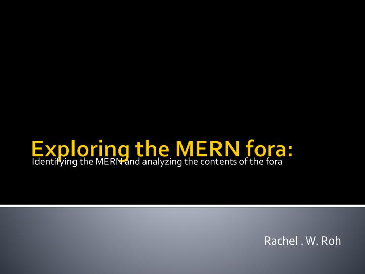 identifying the mern and analyzing the contents of the fora n.