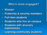 who s more engaged