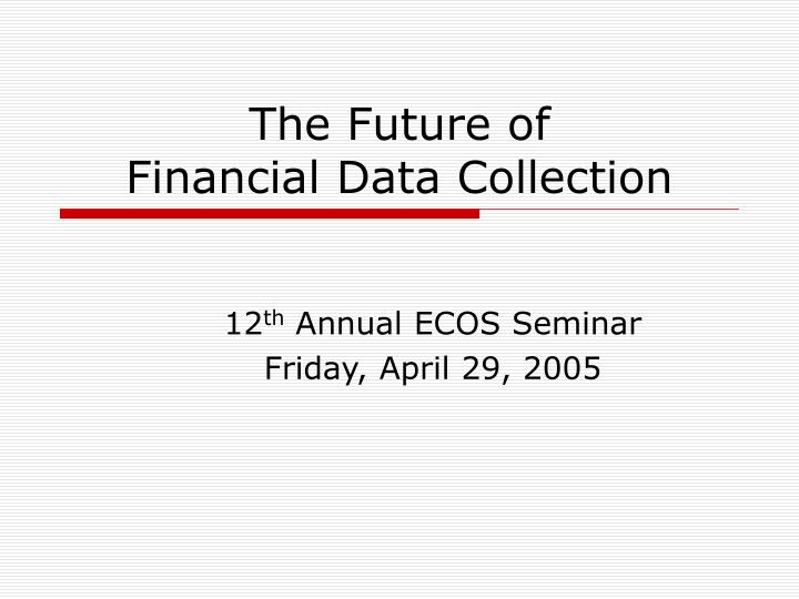 the future of financial data collection n.