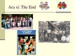 ara s the end
