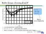 buffer design choosing d and t