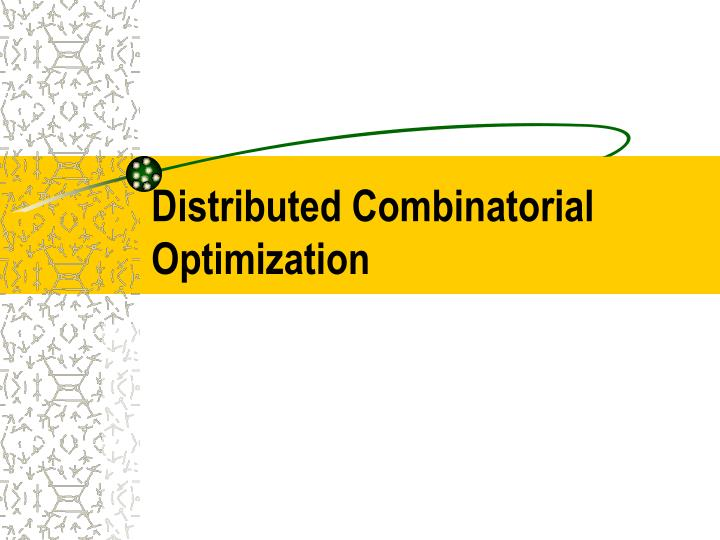 distributed combinatorial optimization n.