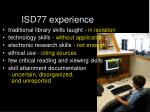 isd77 experience