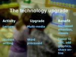 the technology upgrade