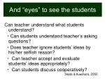 and eyes to see the students