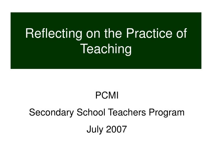 reflecting on the practice of teaching n.