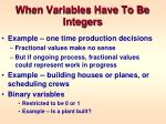 when variables have to be integers
