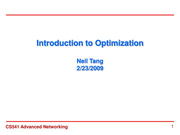 introduction to optimization neil tang 2 23 2009 n.