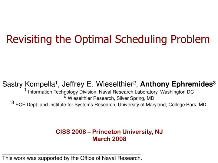 revisiting the optimal scheduling problem n.