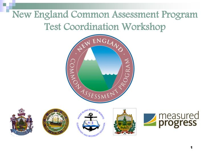 new england common assessment program test coordination workshop n.
