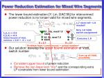 power reduction estimation for mixed wire segments