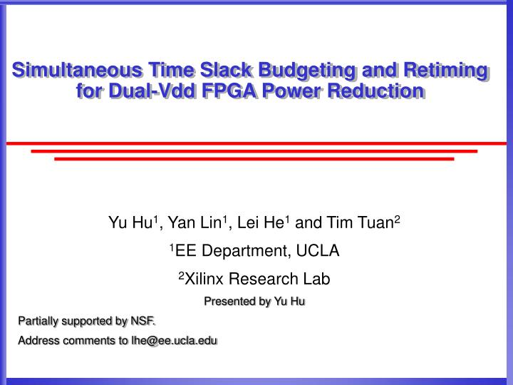simultaneous time slack budgeting and retiming for dual vdd fpga power reduction n.