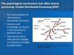 the psychological mechanisms that affect lexical processing parallel distributed processing pdp