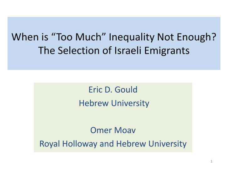 when is too much inequality not enough the selection of israeli emigrants n.