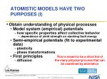 atomistic models have two purposes i