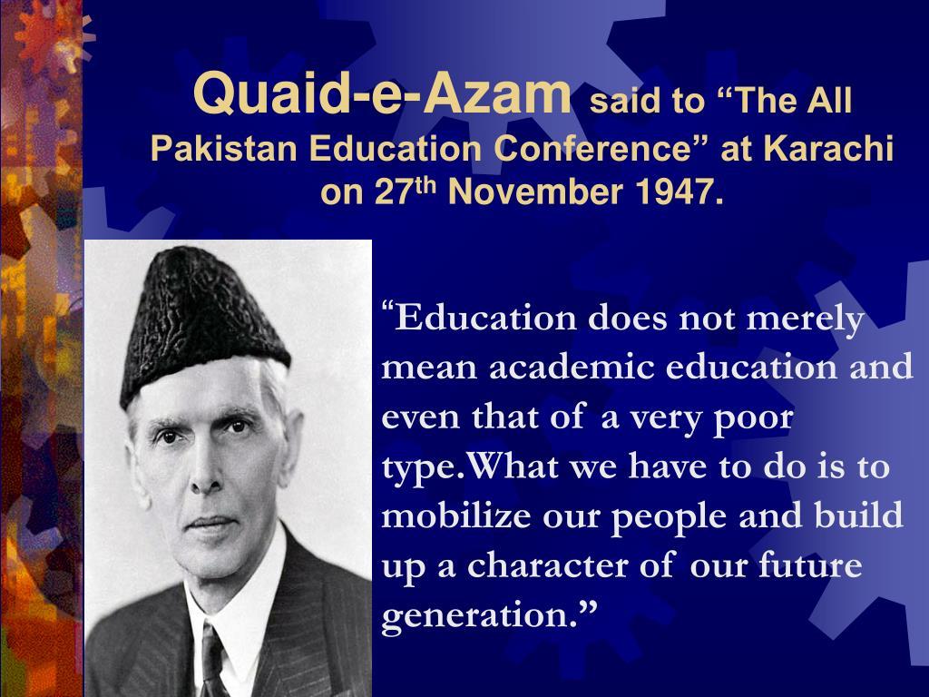 Ppt Quaid E Azam Said To The All Pakistan Education Conference