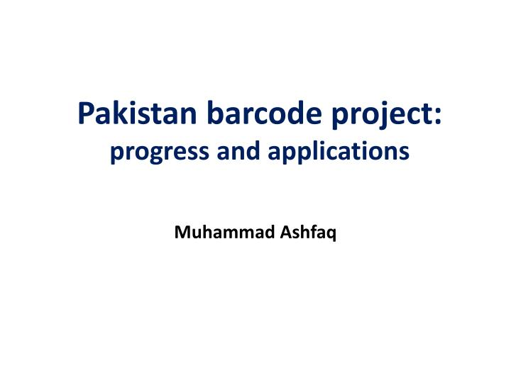 pakistan barcode project progress and applications n.