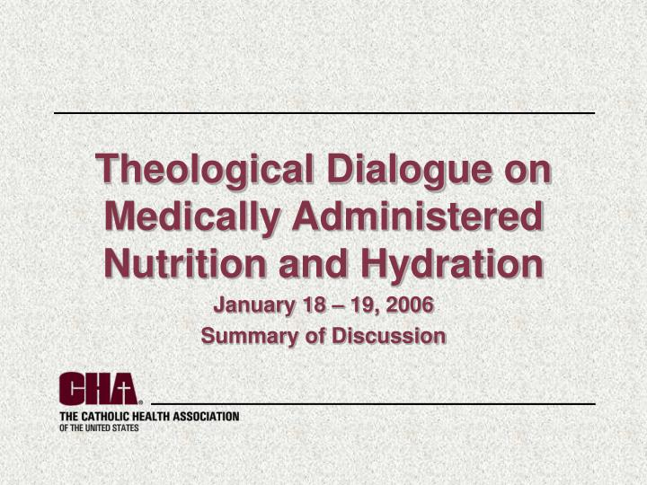 theological dialogue on medically administered nutrition and hydration n.