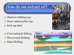 how do we extract oil