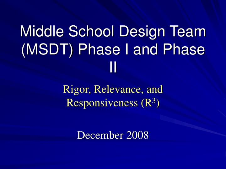 middle school design team msdt phase i and phase ii n.