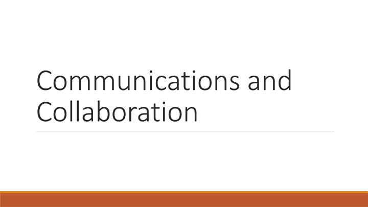 communications and collaboration n.