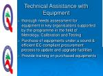 technical assistance with equipment