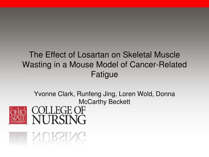 the effect of losartan on skeletal muscle wasting in a mouse model of cancer related fatigue n.