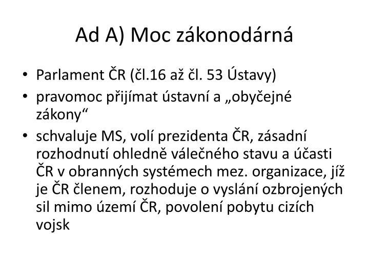 Ad A) Moc zákonodárná
