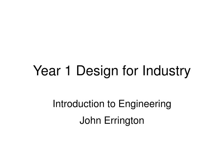 year 1 design for industry n.