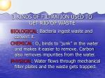 3 kinds of filtration used to get rid of waste