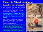failure to attract significant numbers of converts