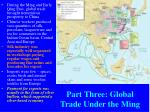 part three global trade under the ming