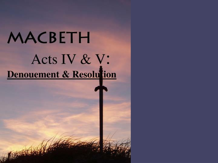 acts iv v denouement resolution n.