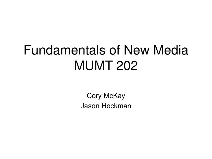 fundamentals of new media mumt 202 n.