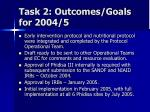 task 2 outcomes goals for 2004 5