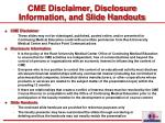 cme disclaimer disclosure information and slide handouts